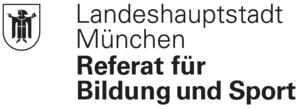 Landeshauptstadt München Referat für Bildung und Sport
